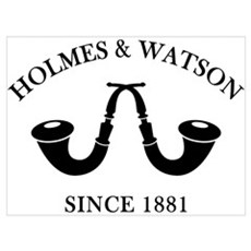 Holmes & Watson Since 1881 Poster