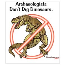 Archaeologists Don't Dig Dinosaurs Poster