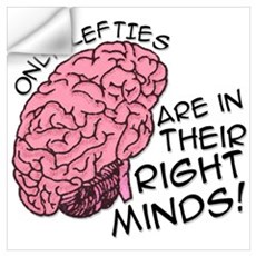 Only Lefties Right Minds Wall Decal