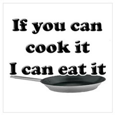You Can Cook It I Can Eat It Poster