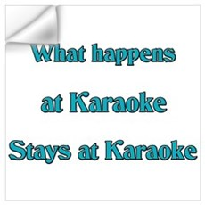 What happens at Karaoke Stays Wall Decal