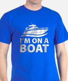 I'm On A Boat T-Shirt