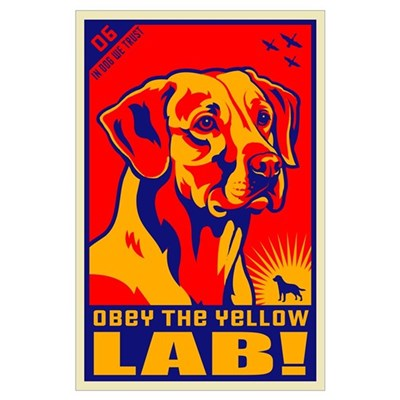 Obey the Yellow LAB! 06 Poster