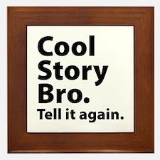 Cool Story Bro Framed Tile