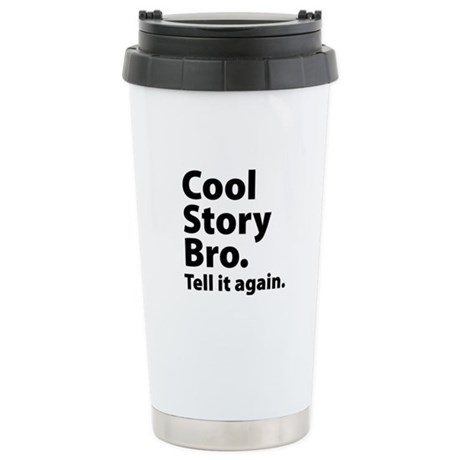 Cool Story Bro Stainless Steel Travel Mug