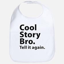 Cool Story Bro Bib