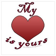 """My """"heart"""" is yours Poster"""
