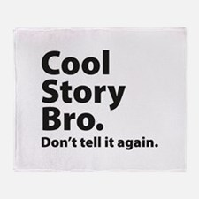 Cool Story Bro Throw Blanket