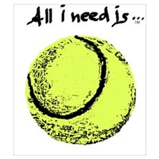 Need Tennis Poster