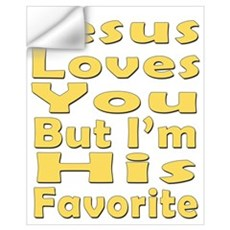 Jesus Loves You, But I'm His Wall Decal