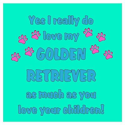 really do love my Golden Poster