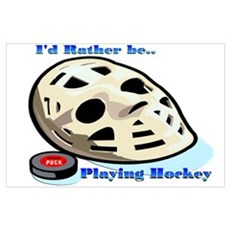 Rather Be Playing Hockey Poster