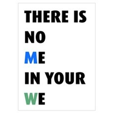 There is no me in your we Poster