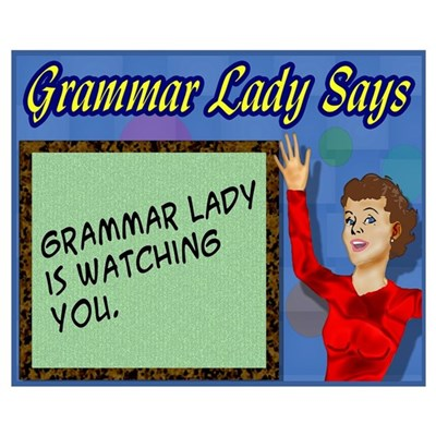 Grammar Lady is Watching You Poster