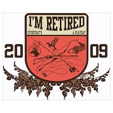 I'm Retired Retirement Poster