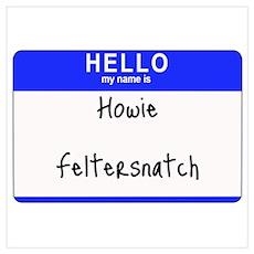 Howie Feltersnatch Poster