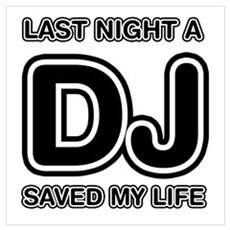 Last Night A DJ Saved My Life Poster