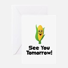 See You Tomorrow Corn Greeting Card