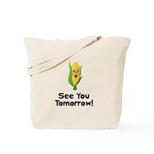 See You Tomorrow Corn Tote Bag
