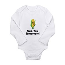 See You Tomorrow Corn Long Sleeve Infant Bodysuit