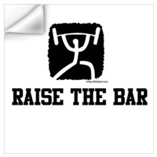 RAISE THE BAR Wall Decal