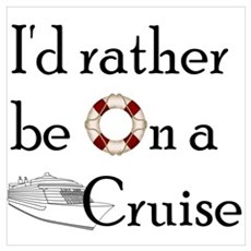 I'd Rather Cruise Poster
