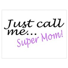 Just Call Me Super Mom Poster
