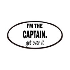 I'M THE CAPTAIN. GET OVER IT Patches