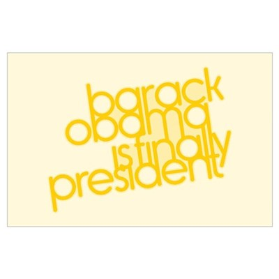 Obama Finally President (Large) Poster