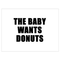 The baby wants donuts Poster