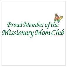 PROUD MEMBER OF THE MISSIONARY MOM CLUB Large Fram Poster