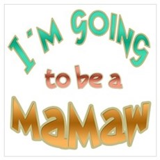 I AM GOING TO BE A MAMAW Poster