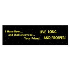Live long and prosper Bumper Sticker