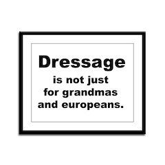 dressage not just for... Framed Panel Print