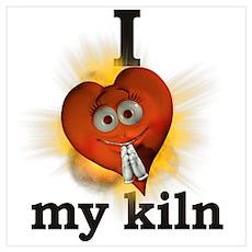 I heart \ love my kiln Poster