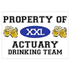 Property of Actuary Drinking Team Prin Poster