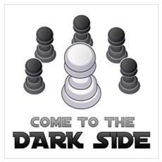 Chess - Come To The Dark Side Poster