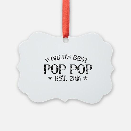 World's Best Pop Pop Est 2016 Ornament