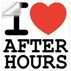 I love after hours Wall Decal