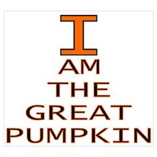 I am the Great Pumpkin Poster