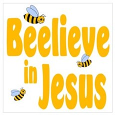 Beelieve in Jesus Poster