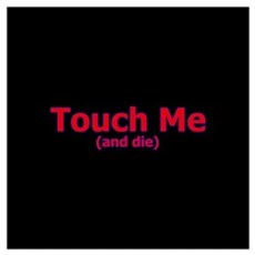 Touch Me And Die Poster