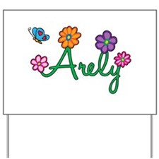 Arely Flowers Yard Sign