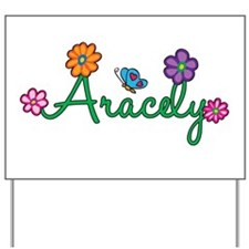 Aracely Flowers Yard Sign