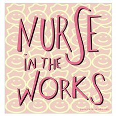 Nurse in the Works Poster