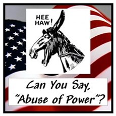 """""""Abuse of Power"""" Poster"""