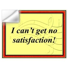 """I Can't Get No Satisfaction"" Wall Decal"