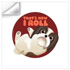 HOW I ROLL Shih Tzu Wall Decal