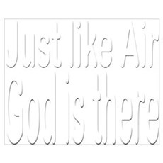 Just Like Air God is there Poster