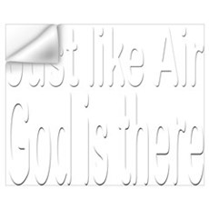 Just Like Air God is there Wall Decal